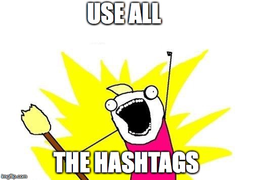 use all the hashtags meme